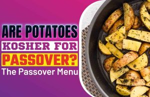 Are Potatoes Kosher For Passover