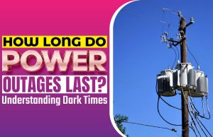 How Long Do Power Outages Last