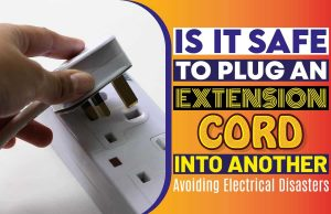 Is It Safe To Plug An Extension Cord Into Another