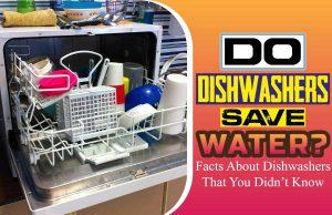 Do Dishwashers Save Water