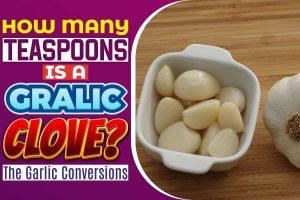 How Many Teaspoons Is A Garlic Clove