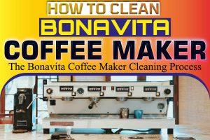 How To Clean Bonavita Coffee Maker