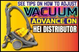 See Tips On How To Adjust Vacuum Advance On HEI Distributor
