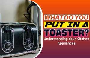 What Do You Put In A Toaster